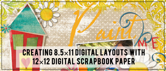 Creating 8.5×11 Digital Layouts with 12×12 Digital Scrapbook Paper