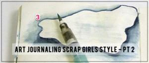 Art Journaling Scrap Girls Style - Lesson 2