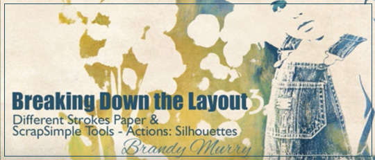 Breaking Down the Layout #3 – Silhouettes Video Tutorial!