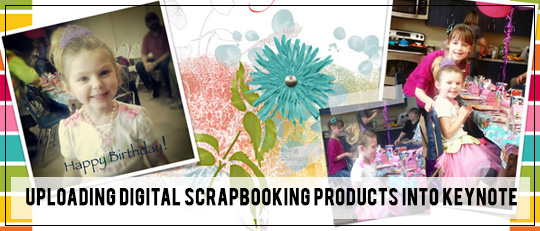 Uploading Digital Scrapbooking Products into Keynote