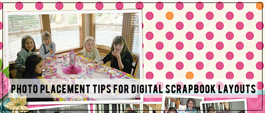 Photo Placement Tips For Digital Scrapbook Layouts