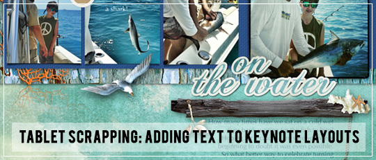 Tablet Scrapping: Adding Text to Keynote Layouts