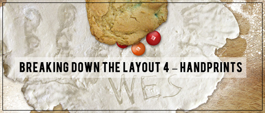 Breaking Down the Layout #4 – Video Tutorial Using Handprints