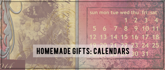 Homemade Gifts: Calendars