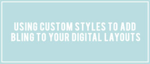 Using Custom Style to add bling to your layouts