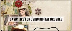 Basic Tips for Using Digital Brushes