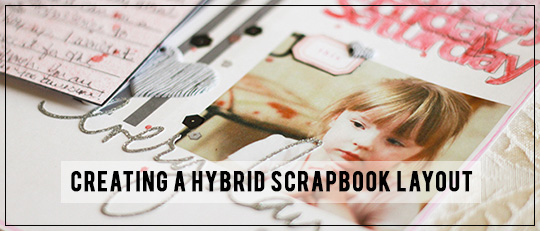 Creating a Hybrid Scrapbook Layout