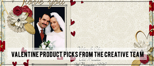Valentine Product Picks from the Creative Team!