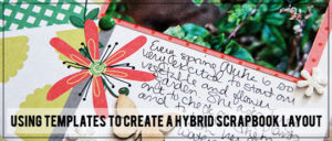 Using Templates to create a Hybrid Scrapbooking Layout