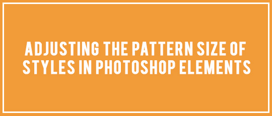 Adjusting the Pattern Size of Styles in Photoshop Elements