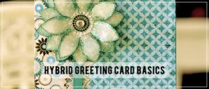 Hybrid Greeting Card Basics