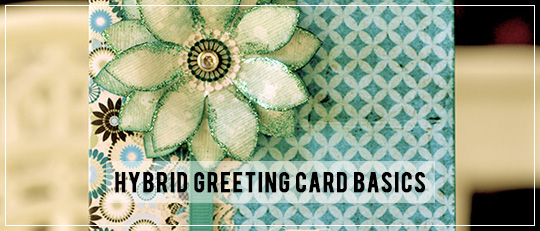 Hybrid Greeting Card Basics