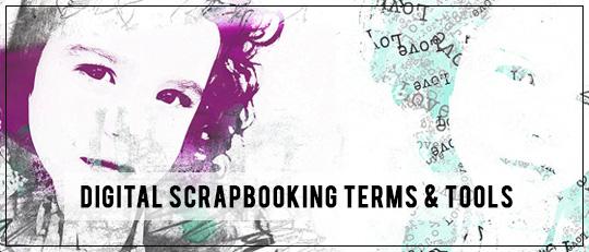 Digital Scrapbooking Terms & Tools