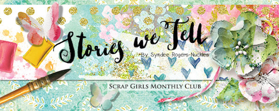 Scrap Girls Club Exclusive: Stories We Tell