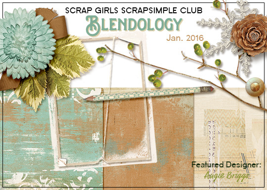 Scrap Girls SS Club Exclusive: Blendology