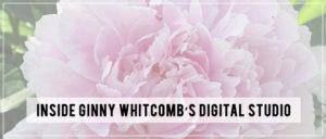 Inside Ginny Whitcomb's Digital Studio