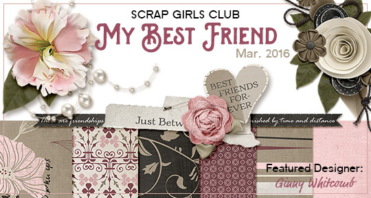 Scrap Girls Club Exclusive: My Best Friend