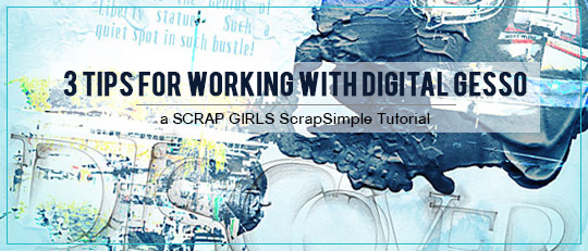 Three Tips for Working with Digital Gesso