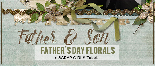 Using Florals on Father's Day Layouts