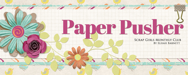 Scrap Girls Club Exclusive: Paper Pusher