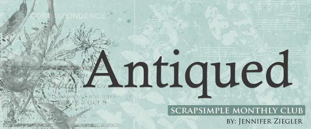 Scrap Girls SS Club Exclusive: Antiqued