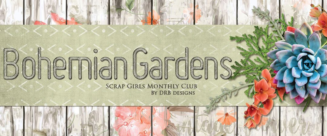 Scrap Girls Club February 2017 - Bohemian Gardens