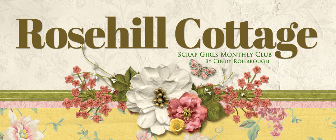 Scrap Girls Club Exclusive: Rosehill Cottage