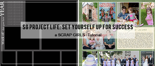 Scrap Girls Project Life: Set Yourself Up for Success