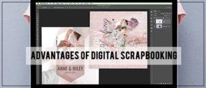 Advantages of Digital Scrapbooking Header