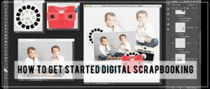 How to get Started Digital Scrapbooking header