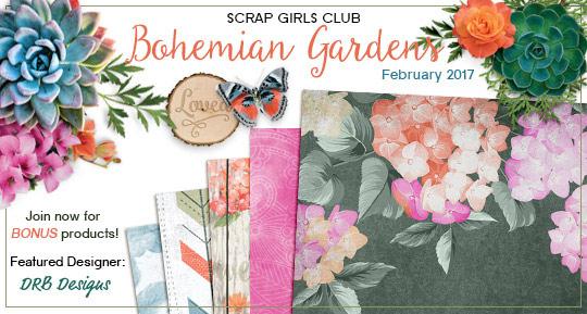 Scrap Girls Club February 2017: Bohemian Gardens