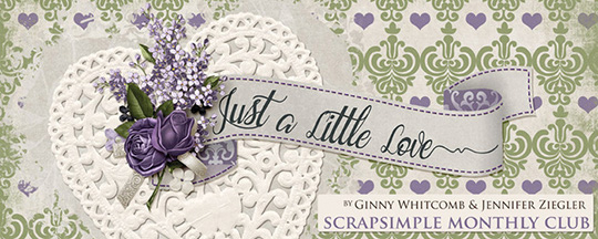 Scrap Girls SS Club Exclusive: Just a Little Love