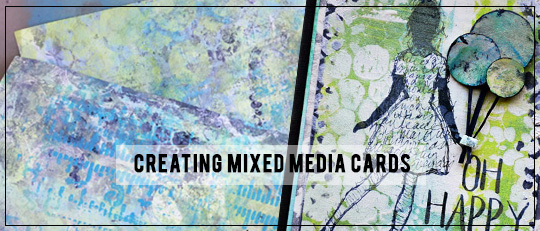 Creating Mixed Media Cards