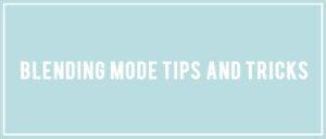 Blending Modes Tips header