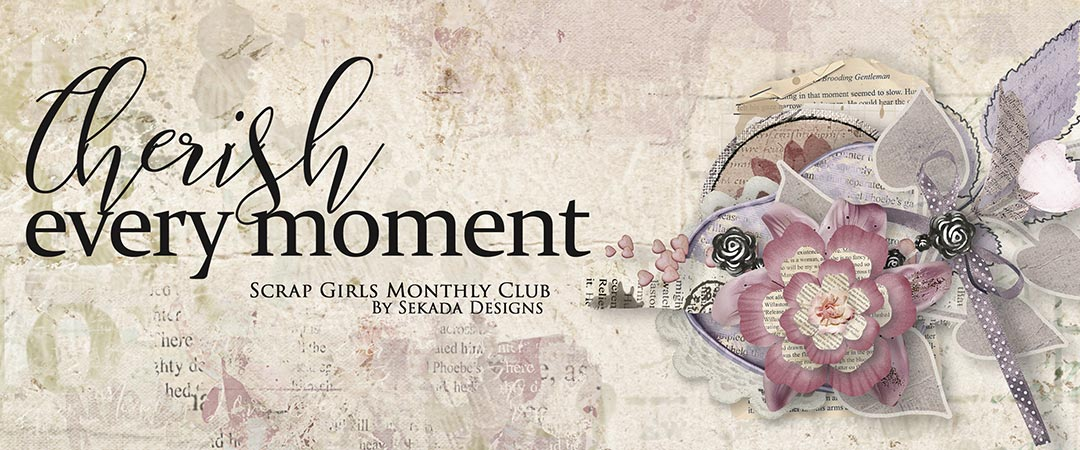 Scrap Girls Club Exclusive: Cherish Every Moment