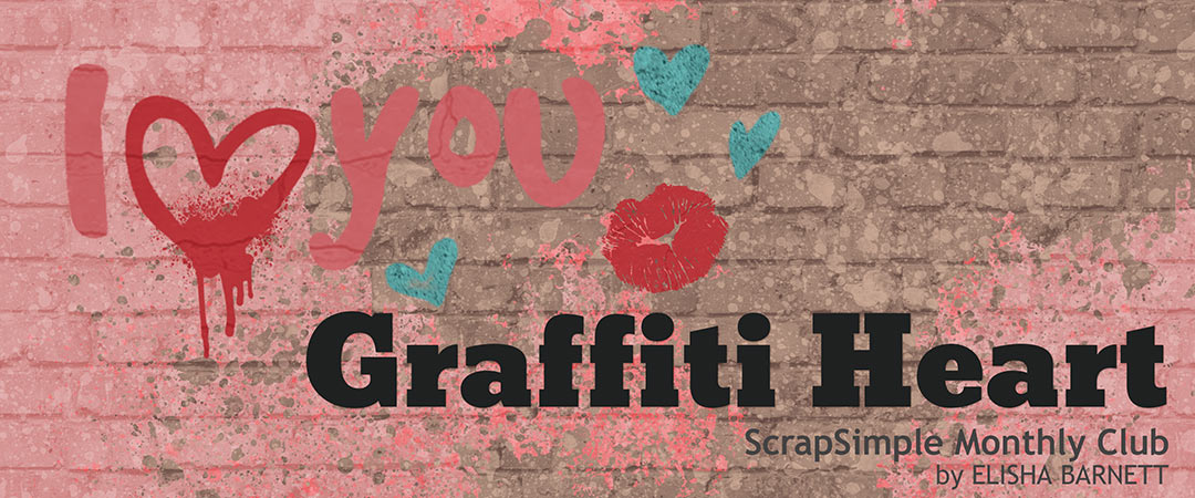 Scrap Girls ScrapSimple Club Exclusive: Graffiti Heart