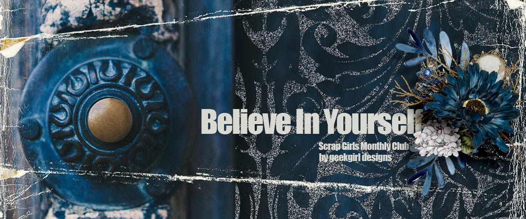 Scrap Girls Club Exclusive: Believe In Yourself