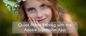 Adobe Lightroom App photo editing