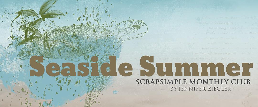 Scrap Girls ScrapSimple Club Exclusive: Seaside Summer