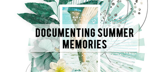 Documenting Summer Memories