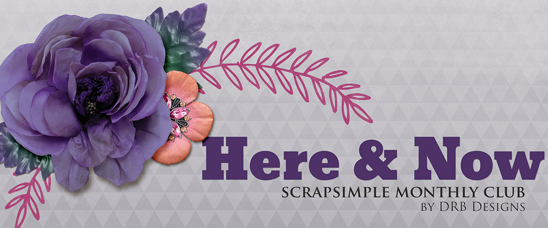 Scrap Girls ScrapSimple Club Exclusive: Here and Now