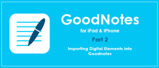 Using the GoodNotes App for Digital Planning Part 2