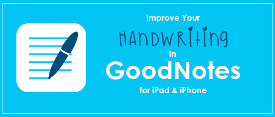 Improve your handwriting in goodnotes