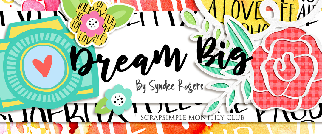 Scrap Girls ScrapSimple Club Exclusive: Dream Big