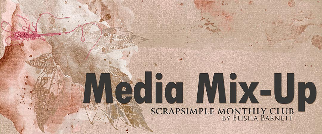 Scrap Girls ScrapSimple Club Exclusive: Media Mix-Up
