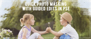 Guided Edits Photo Masking PSE