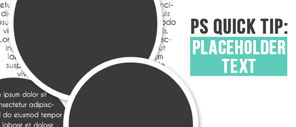 Photoshop Quick Tip: Placeholder Text