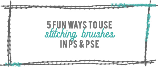 5 Fun Ways to Use Stitching Brushes!