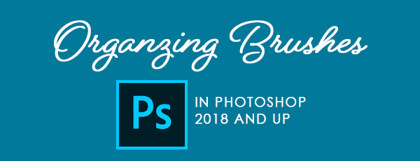 Tips for Organizing Brushes in Photoshop