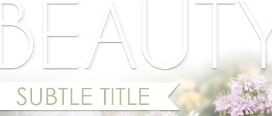 Create a Subtle Title